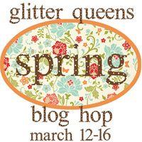 Glitter Queens Spring time Blog Hop