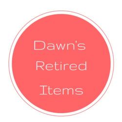 Dawn's Retired items