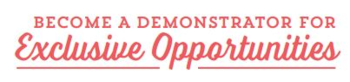 Become a Demonstrator today