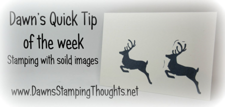 Dawn's Quick  tipof the week  stamping with Soild images Dawn Griffith