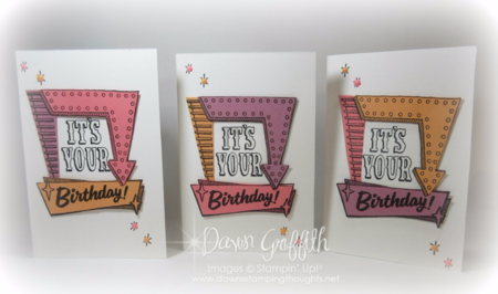 #1 It's Your Birthday cards with window sheet insert check out the video posted on my blog Dawn Griffith Stampin Up Demonstrator