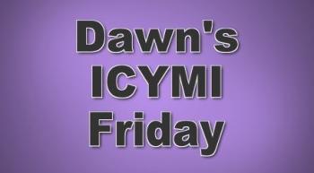 Dawn's ICYMI Friday banner