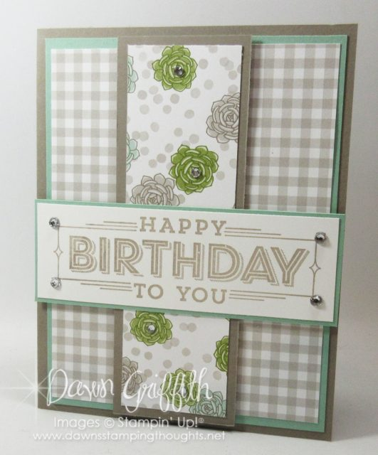 I used the Succulent Garden designer paper check out the video posted on my blog today Dawn Griffith wwwDawnsStampingThoughts.net