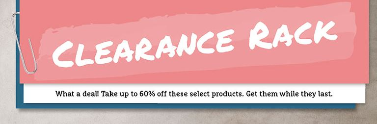 Clearance Rack ~ up to 60% off