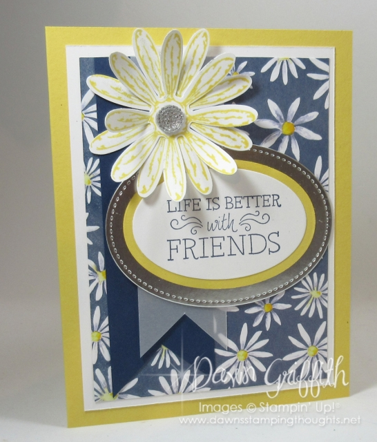 Life s better with Friends , Daffodil Delight , Daisy Delight stamp set , Just add Text stamp set, Silver Foil sheets card designed by Dawn Griffith . Get all the details on my blog www.DawnsStampingThoughts.net