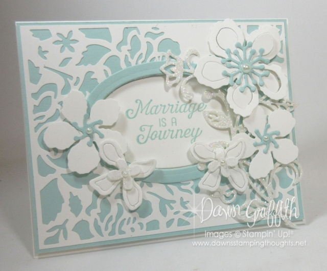 Marriage is a Journey, Wedding cards, Flourishing Phrases , Detailed Floral Thinlits, More details and video on this beautiful wedding card posted on my blog www.DawnsStampingThoughts.net Dawn Griffith