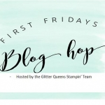 First Friday Glitter Queens Blog Hop ~Lovely Inside & Out bundle