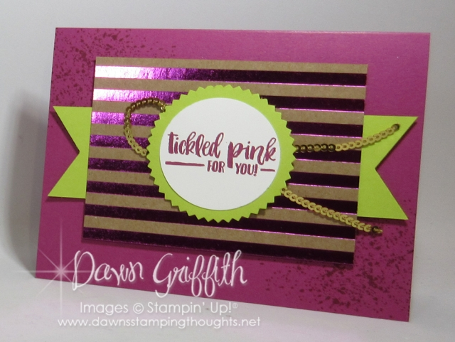 Foil Frenzy designer paper, Video posted on my blog today on this card .Dawn Griffith Dawnsstampingthoughts.net