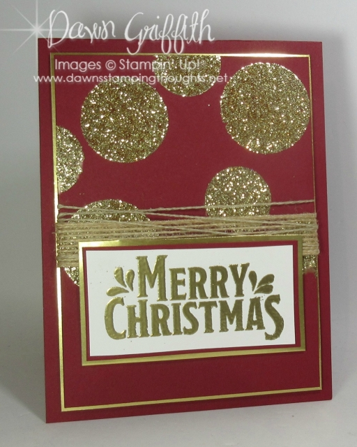 Merry Christmas , Gold Glitter Merry Mistletoe stamp set more details on my blog www.Dawnsstampin gthoughts.net