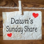 Dawn's Sunday Share January 14,2018