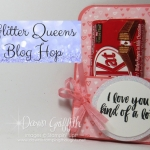Glitter Queens Blog Hop ~ Love is in the Air
