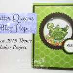 Glitter Queens  Blog Hop ~ Shaker projects