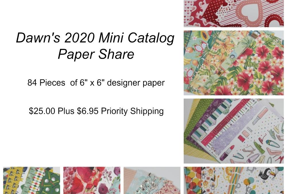 Dawn's 2020 Mini Catalog Paper Share ( 2 days  to Pre-order )